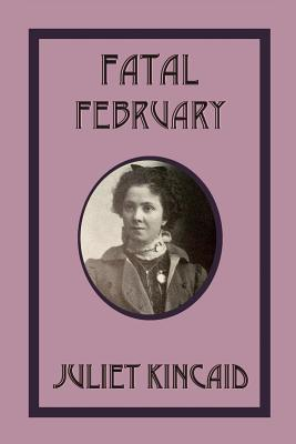 Fatal February - Kincaid, Juliet