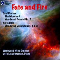 Fate and Fire - John Barcellona (flute); Lisa Bergman (piano); Patricia Nelson (bassoon); Peter Christ (oboe); Westwood Wind Quintet