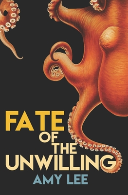 Fate of the Unwilling - Lee, Amy