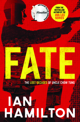 Fate: The Lost Decades of Uncle Chow Tung: Book 1 - Hamilton, Ian, Sir