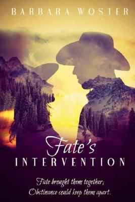 Fate's Intervention - Woster, Barbara