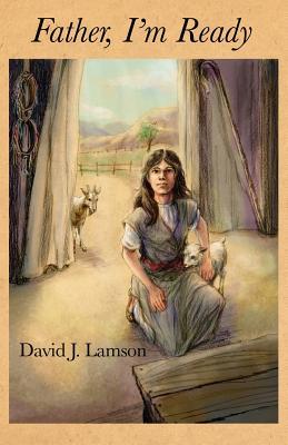 Father, I'm Ready - Lamson, David J