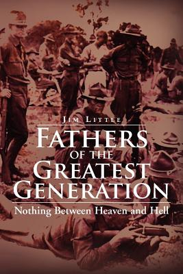 Fathers of the Greatest Generation - Little, Jim