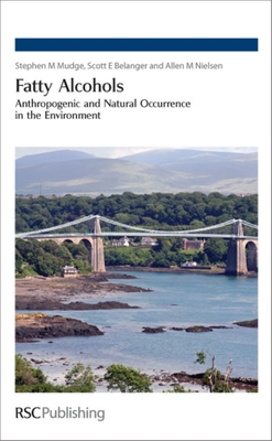 Fatty Alcohols: Anthropogenic and Natural Occurrence in the Environment - Mudge, Stephen M, and Belanger, Scott E, and Nielsen, Allen M