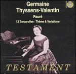 Fauré: 13 Barcarolles; Thème & Variations