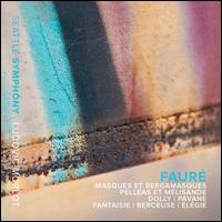 Fauré: Masques et Bergamasques; Pelléas et Mélisande; Dolly; Pavane; Fantaisie; Berceuse; Élégie - Alexander Velinzon (violin); Demarre McGill (flute); Efe Baltacigil (cello); Seattle Symphony Chorale (choir, chorus);...