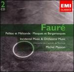 Faur�: Orchestral Works and Incidental Music