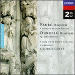 Fauré: Requiem; Cantique de Jean Racine; Duruflé: Requiem; Quatre Motets