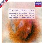 Faur�: Requiem, Op. 48; Pell�as et M�lisande, Suite, Op. 80; Pavane, Op. 50