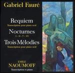 Fauré: Requiem; Trois Mélodies (Transcription pour piano seul); Nocturnes 1, 6, 7, 13