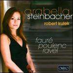 Faur?, Poulenc, Ravel: Works for Violin & Piano