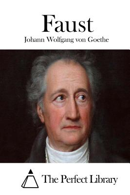 Faust - Goethe, Johann Wolfgang Von, and The Perfect Library (Editor)