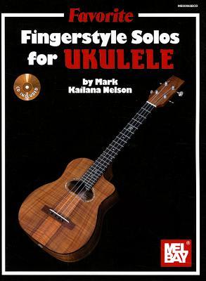Favorite Fingerstyle Solos for Ukulele - Nelson, Mark Kailana