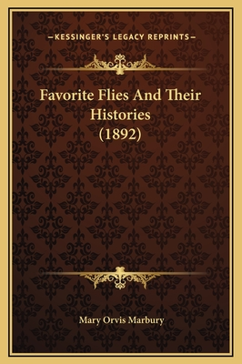 Favorite Flies and Their Histories (1892) - Marbury, Mary Orvis