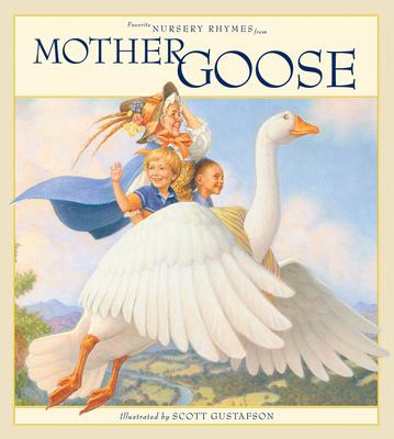 Favorite Nursery Rhymes from Mother Goose - Gustafson, Scott