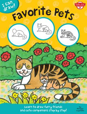 Favorite Pets: Learn to Draw Furry Friends and Cute Companions Step by Step! - Walter Foster, and Legendre, Philippe