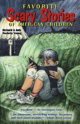 Favorite Scary Stories of American Children - Young, Richard, and Young, Judy Dockrey