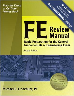 FE Review Manual: Rapid Preparation for the General Fundamentals of Engineering Exam - Lindeburg, Michael R, Pe