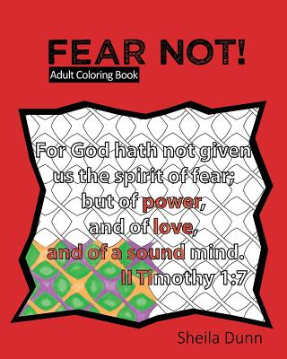 Fear Not!: Adult Coloring Book - Dunn, Sheila
