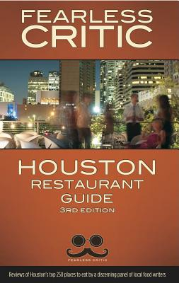 Fearless Critic Houston Restaurant Guide - Goldstein, Robin, and McReynolds, Erin (Editor)