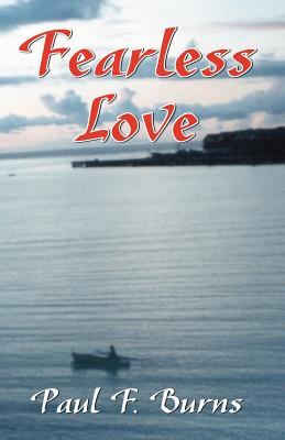 Fearless Love - Burns, Paul F