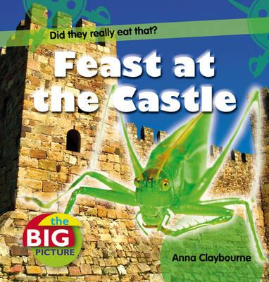 Feast at the Castle - Claybourne, Anna