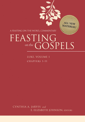 Feasting on the Gospels--Luke, Volume 1: A Feasting on the Word Commentary - Jarvis, Cynthia A (Editor)