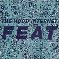 Feat - The Hood Internet