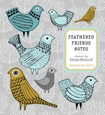 Feathered Friends Notes: Artwork by Eloise Renouf - Contains 250 Sheets - Renouf, Eloise (Artist)