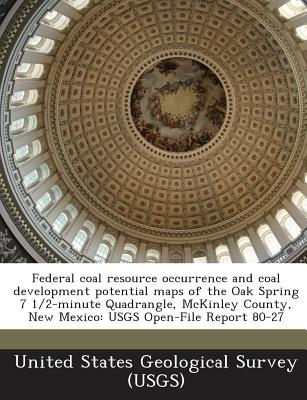 Federal Coal Resource Occurrence and Coal Development Potential Maps of the Oak Spring 7 1/2-Minute Quadrangle, McKinley County, New Mexico: Usgs Open-File Report 80-27 - United States Geological Survey (Usgs) (Creator)
