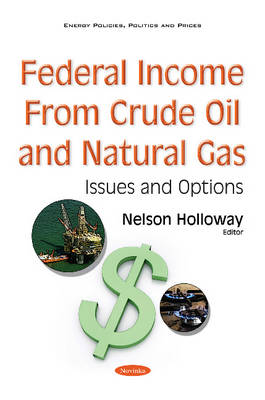 Federal Income from Crude Oil & Natural Gas: Issues & Options -