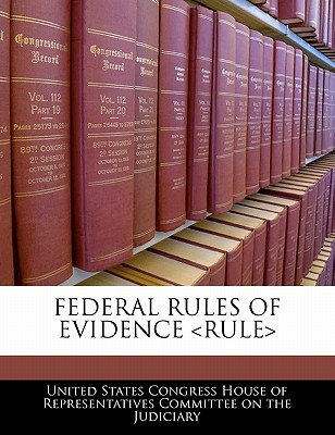 Federal Rules of Evidence - United States Congress House of Represen (Creator)