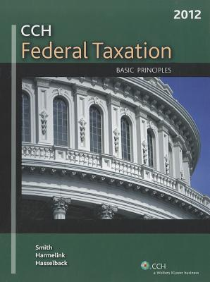 Federal Taxation: Basic Principles (2012) - Smith, Ephrain P, and Harmelink, Philp J, and Hasselback, James R