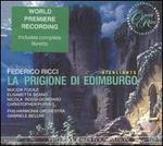 Federico Ricci: La prigione di Edimburgo - Highlights - Christopher Purves (vocals); Colin Lee (vocals); Dean Robinson (vocals); Elisabetta Scano (vocals); Nicola Rossi (vocals);...