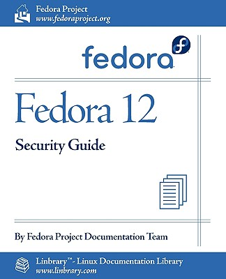 Fedora 12 Security Guide - Fedora Documentation Project