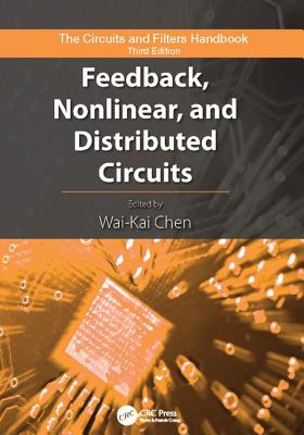 Feedback, Nonlinear, and Distributed Circuits - Chen, Wai-Kai (Editor)