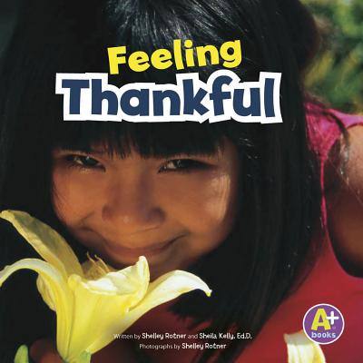 Feeling Thankful - Rotner, Shelley, and Kelly, Sheila