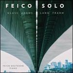 Feico Solo: Glass, Adams, Lang, Frahm