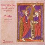 Felix Femina: Scottish Medieval Polyphony - Canty; William Taylor (clarsach)