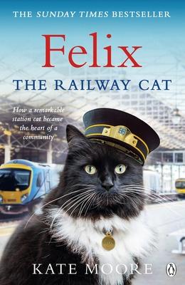 Felix the Railway Cat - Moore, Kate