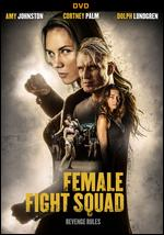Female Fight Squad - Miguel A. Ferrer