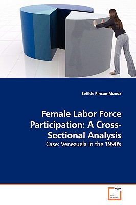 Female Labor Force Participation: A Cross-Sectional Analysis - Rincon-Munoz, Betilde