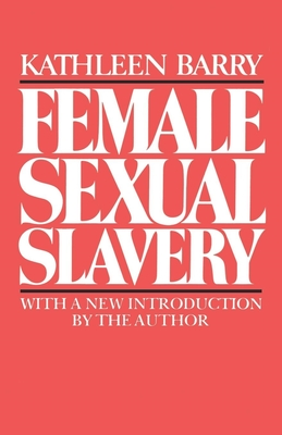 Female Sexual Slavery - Barry, Kathleen L