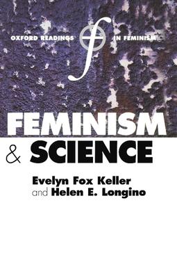 Feminism and Science - Keller, Evelyn Fox (Editor), and Longino, Helen E (Editor)