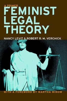 Feminist Legal Theory: A Primer - Levit, Nancy