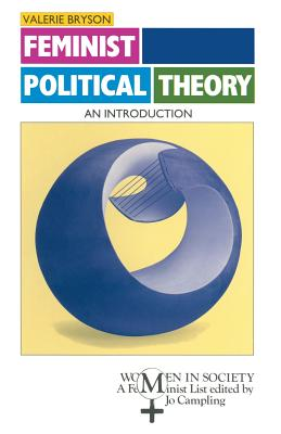 Feminist Political Theory: An Introduction - Bryson, Valerie