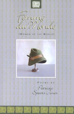 Femme Du Monde: Women of the World - Spears Jones, Patricia
