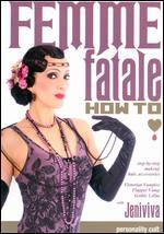 Femme Fatale: How To - Step-By-Step Makeup, Hair, Accessories