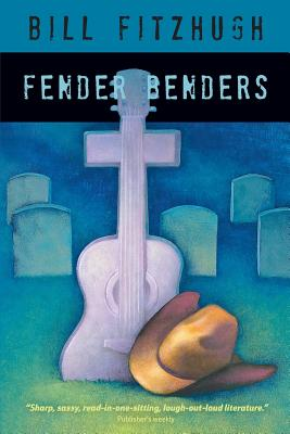 Fender Benders - Fitzhugh, Bill