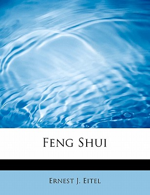 Feng Shui - Eitel, Ernest J